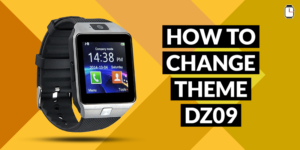How to Change Theme on DZ09 Smartwatch