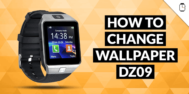 How to Change Wallpaper on DZ09 Smartwatch